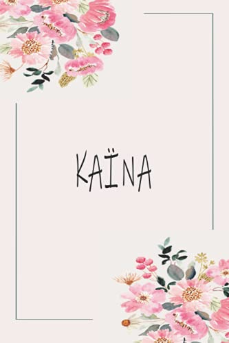 KAÏNA: Personalized name Notebook KAÏNA   KAÏNA Monogram Notebook   Personalized writing journal   Great Gift Diary for Women and Girls, Staff ... 110 Lined Pages Personalized Notebook