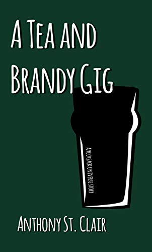 A Tea and Brandy Gig: A Rucksack Universe Story (English Edition)