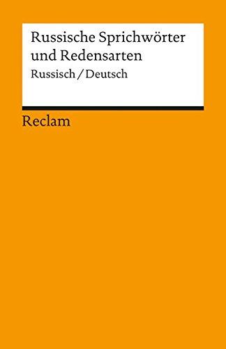 Russische Sprichwörter und Redensarten [Zweisprachig]