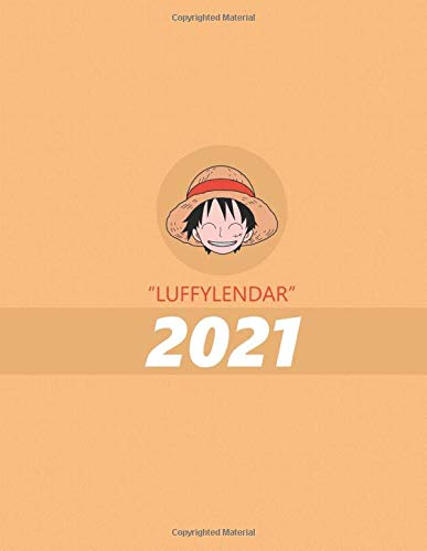 Luffylendar: Monthly Colorful Anime Calendar, Pictures, Quotes, One Piece, 8.5' x 11', This'll be my year!