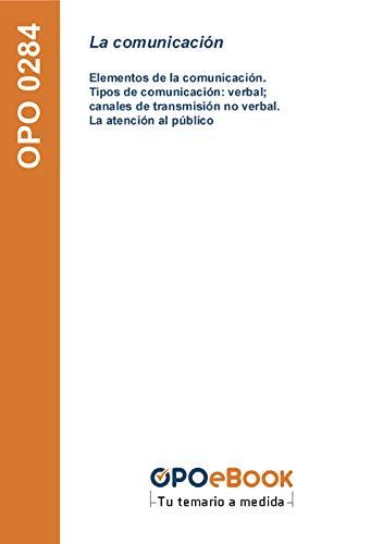La comunicación: Elementos de la comunicación. Tipos de comunicación: verbal; canales de transmisión no verbal. La atención al público