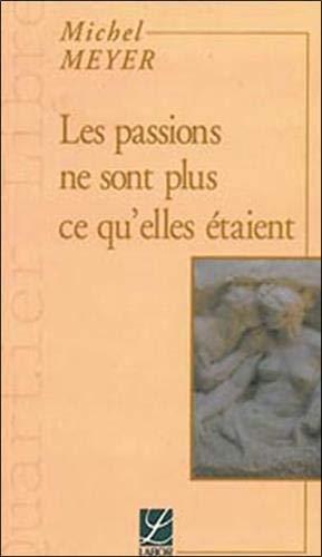 Les passions ne sont plus ce qu'elles étaient