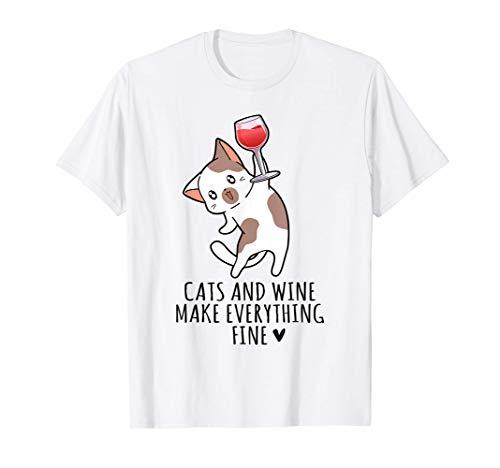 Cats and Wine make everything fine Wein Katzen Kätzchen T-Shirt