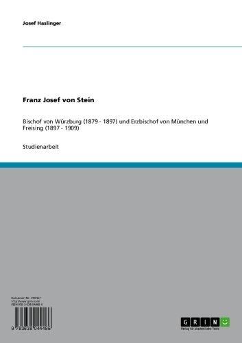 Franz Josef von Stein: Bischof von Würzburg (1879 - 1897) und Erzbischof von München und Freising (1897 - 1909)