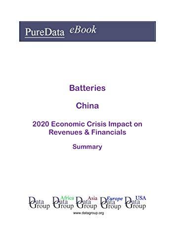 Batteries China Summary: 2020 Economic Crisis Impact on Revenues & Financials (English Edition)