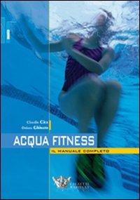 Acquafitness. Il manuale completo: 1