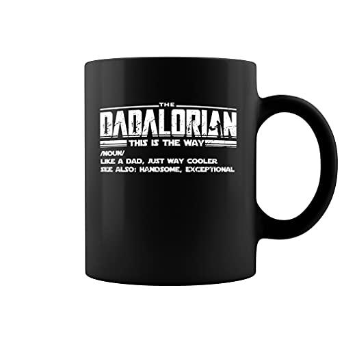 Taza de cerámica Dadalorian Definition Like A Dad Just Way Cooler Día del Padre This is The Way Taza de té (negro, 11 oz)