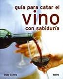 Guía para catar el vino con sabiduría