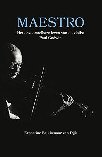 Maestro: Het onvoorstelbare leven van de violist Paul Godwin