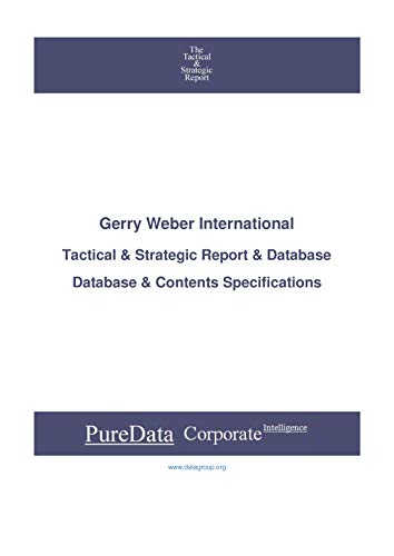 Gerry Weber International: Tactical & Strategic Database Specifications - Frankfurt perspectives (Tactical & Strategic - Germany Book 3392) (English Edition)
