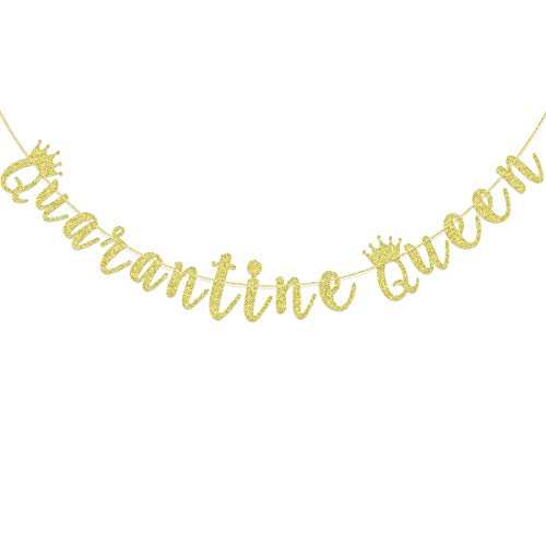 Quarantine Queen Banner, Funny 1st, 21st, 30th, 40th, 50th Birthday Banner, Stay Home Birthday, Quarantined Virtual Party Decor,Social Distance Birthday Ideas(Gold)