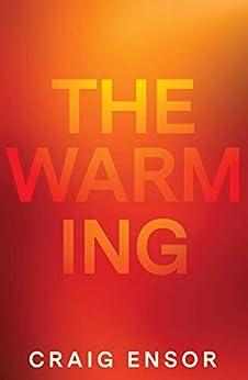 The Warming by [Craig Ensor]