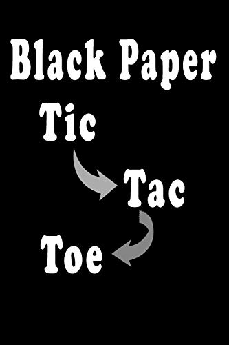 Black Paper Tic Toc Toe: 110 Game Sheets Over1000 Strategic and Thinking Creativity Game, For Kids and Adults 6