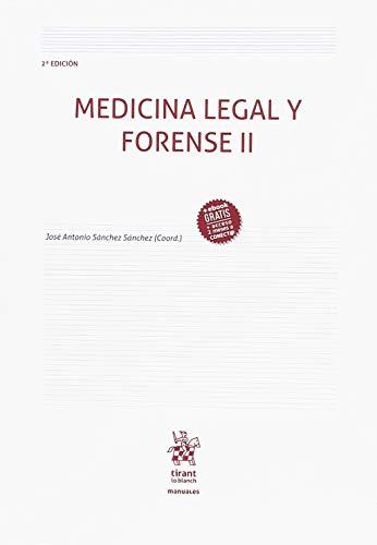 Medicina Legal y Forense II 2ª Edición 2018 (Manuales de Criminalística y Sociología de la Delincuencia)
