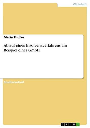 Ablauf eines Insolvenzverfahrens am Beispiel einer GmbH