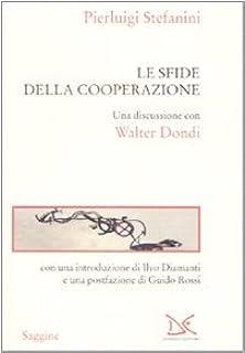 Le sfide della cooperazione. Una discussione con Walter Dondi