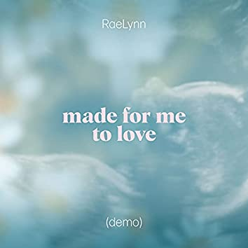 Made For Me To Love (Demo)