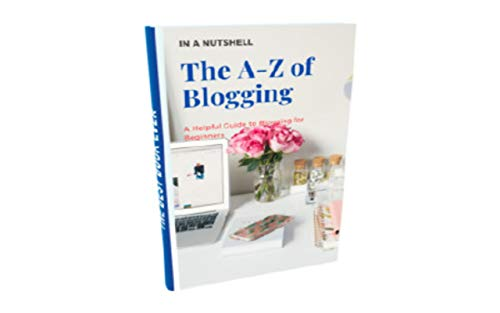 The A-Z of Blogging: A Helpful Guide to Blogging for Beginners