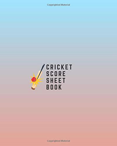 """Cricket Score Sheet Book: Game Record Book Journal, Score Keeper, Fouls, Scoring Sheet, Outdoor Games recorder Notebook Gifts for Friends, Family, ... 10"""", 120 pages. (Cricket Logbook, Band 33)"""