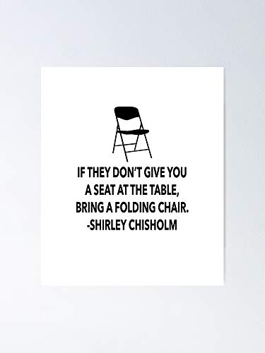 If They Don't Give You A Seat at The Table Bring Folding Chair Shirley Chisholm Black Female - for Quote Print, Affordable Wall Art Printable, Gallery Wall, Family, Friends, Brother, Sister, Kids.