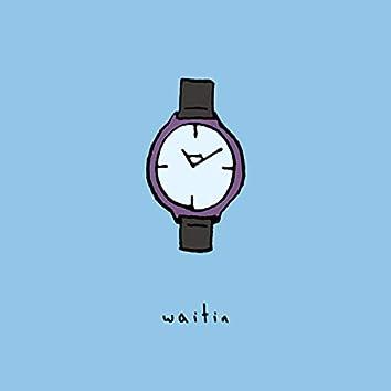 Waitin