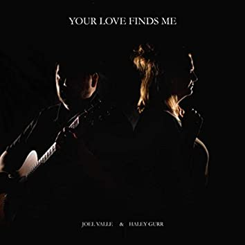 Your Love Finds Me