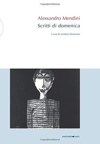 Alessandro Mendini. Scritti di Domenica: 1