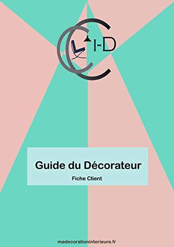 GUIDE DU DECORATEUR: Fiche Client (Guide du Décorateur t. 0) (French Edition)