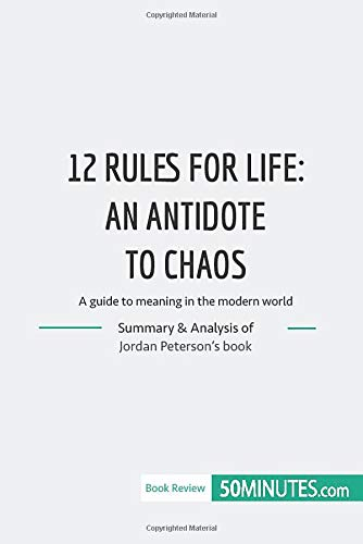 Book Review: 12 Rules for Life by Jordan Peterson: A guide to meaning in the modern world