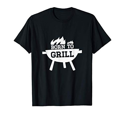 Born to grill BBQ Smoker | The Grillfather Barbecue Grilling T-Shirt