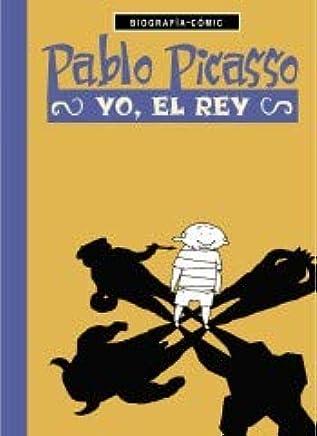 Pablo Picasso: Yo el rey