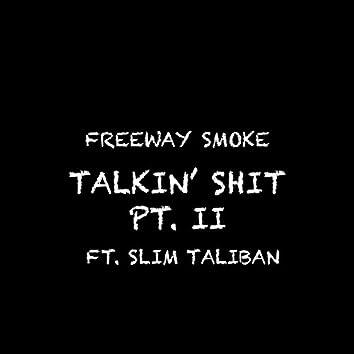 Talkin' Shit Pt. 2