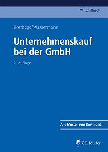 Unternehmenskauf bei der GmbH (C.F. Müller Wirtschaftsrecht)