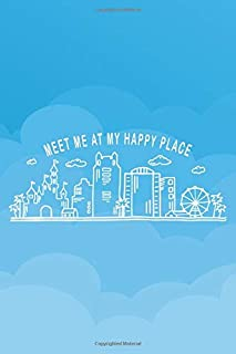 Meet Me at My Happy Place Lined Journal: Lined Blank Diary, Writing Pad, Writing Gift for Self-Exploration, Mindfulness, Gratitude, Life and More