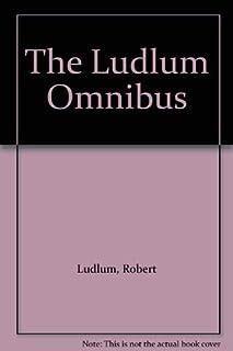 "The Ludlum Omnibus: ""Holcroft Covenant"", ""Matarese Circle"", ""Bourne Identity"""