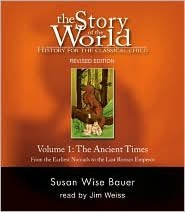 [The story of the world: Ancient times, from the earliest Nomads to the last Roman emperor history for the classical child, Vol. 1 (v. 1)] [By: Susan Wise Bauer] [October, 2006]