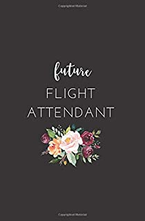 Future Flight Attendant: Small Lined Floral Notebook