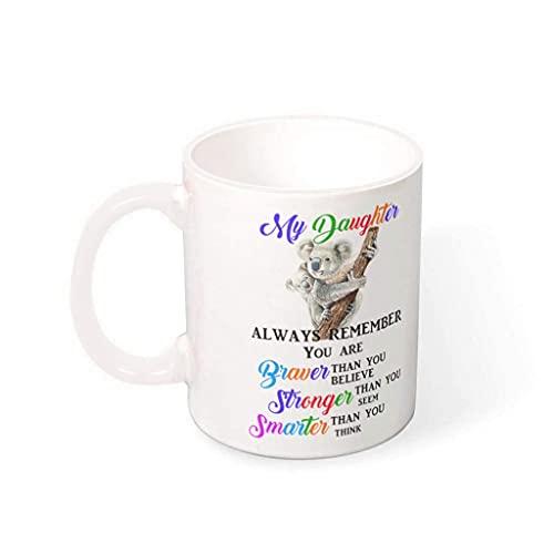 N\A My Daughter Always Remember You Are Braver Stronger Smarter Koala Taza de café Taza de Escritorio de Porcelana gráfica Personalizada Taza de Regalo para el Día de San Valentín