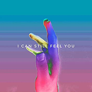 I Can Still Feel You