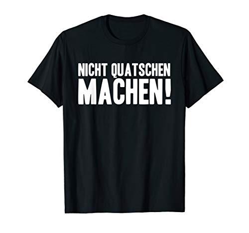 Nicht Quatschen Machen T-Shirt Lustiges Motivations Shirt