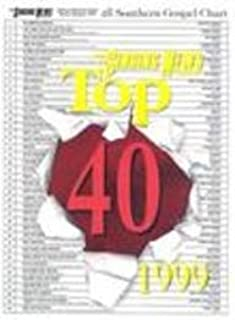 Singing News Top 40 1999: Southern Gospel Top 40 Chart