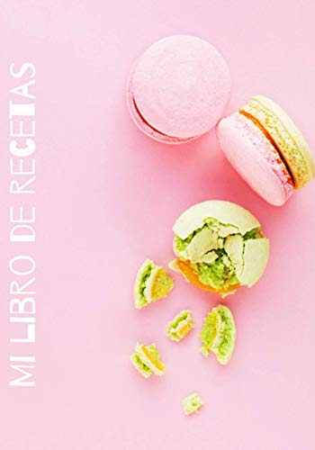 Mi libro de recetas : Cuaderno de Recetas de cocina: Recetario en blanco personalizado para apuntar todas las recetas familiares
