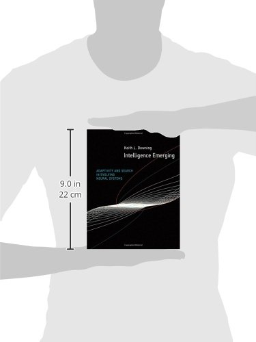 Intelligence Emerging: Adaptivity and Search in Evolving Neural Systems (The MIT Press)