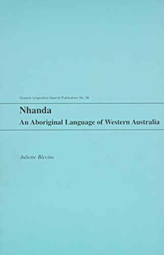 Compare Textbook Prices for Nhanda: An Aboriginal Language of Western Australia Oceanic Linguistics Special Publications  ISBN 9780824823757 by Blevins, Juliette