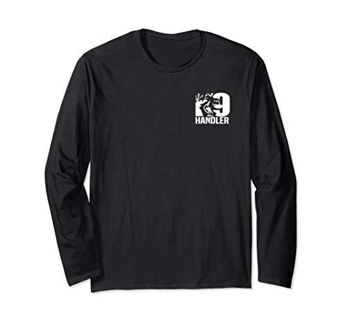 K-9 Handler Police Sheriff Cops Law Enforcement Duty Uniform Long Sleeve T-Shirt