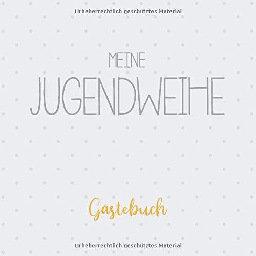 Meine Jugendweihe Gästebuch: Erinnerungsalbum zur Jugendfeier und Geschenk zum Fest