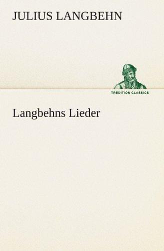 Langbehns Lieder (TREDITION CLASSICS)