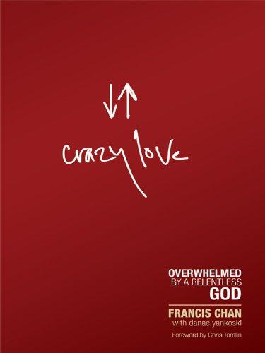Image of Crazy Love: Overwhelmed by a Relentless God (Christian Large Print Originals)