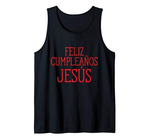 Feliz Cumpleanos Jesus Happy Birthday Jesus Holiday Humor Tank Top