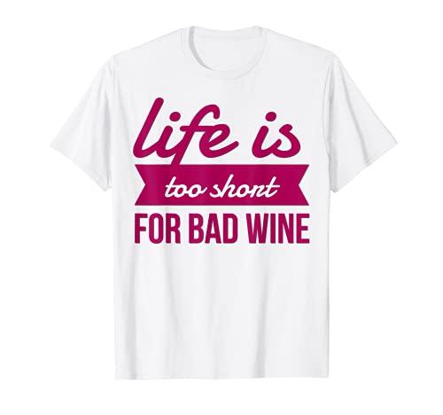 La vida es demasiado corta para el vino malo, divertido sabor snob amante del vino Camiseta